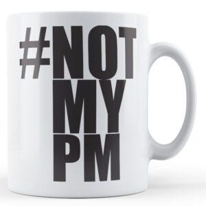 #NOTMYPM- Printed Mug