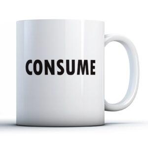 Consume – Printed Mug