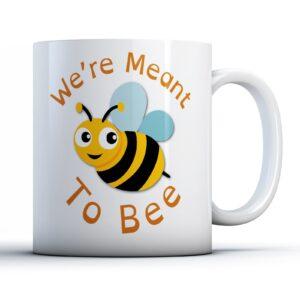 We're Meant to Bee – Printed Mug