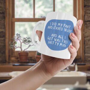 Funny Lockdown I Stayed Inside  – Printed Mug