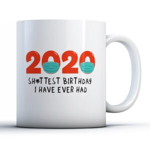 Funny Lockdown 2020 Worst Birthday  – Printed Mug