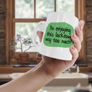 Funny Lockdown Enjoying  – Printed Mug