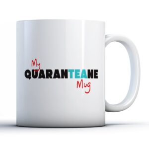 Funny Lockdown My Quaranteane   – Printed Mug
