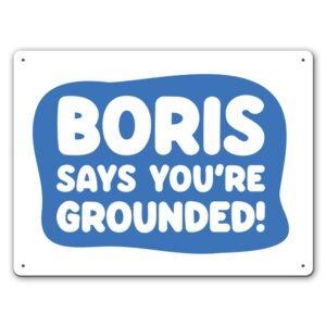 Quarantine Boris Says You're Grounded – Metal Wall Sign
