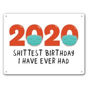 Funny Lockdown 2020 Worst Birthday  – Metal Wall Sign