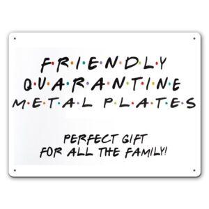 Friendly ? Quarantine – Metal Wall Sign