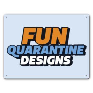 Quarantine Fun Designs  – Metal Wall Sign