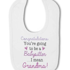 You are going to be a babysitter…I mean Grandma! Announcement – Baby Hook and Loop Bib