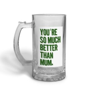 Better Than Mum Father's Day – Glass Beer Stein