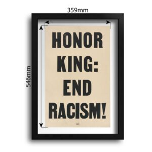 """Martin Luther King """"HONOR KING: END RACISM"""" – Framed Printed Poster"""
