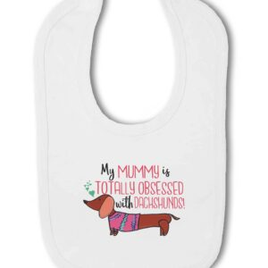 My Mummy is totally obsessed with Dachshunds! – Baby Hook and Loop Bib