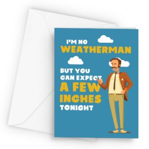 A Few Inches Weatherman  – Greetings Card