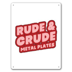 Rude and Crude Designs  – Metal Wall Sign