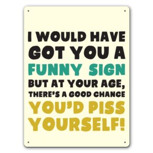 Old Age Birthday   – Metal Wall Sign