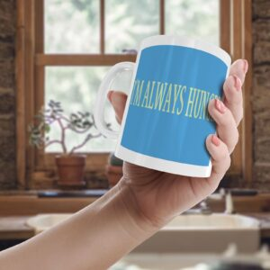 I Am Always Hungry Colourful – Printed Quote Mug