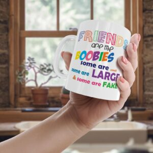 Friends Are Like Boobies Colourful – Printed Quote Mug