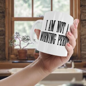 I Am Not A Morning Person – Printed Quote Mug