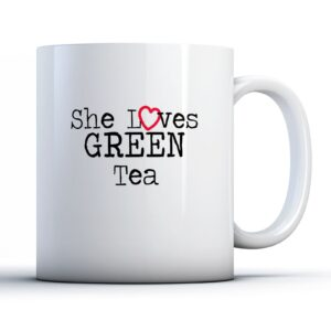 She Loves Green Tea – Printed Quote Mug