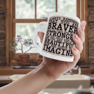 Always Remember That You Are Braver – Printed Quote Mug