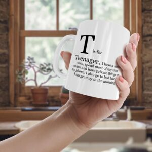 T Is For Teenager – Printed Quote Mug