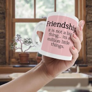 Friendship It Is Not A Big Thing – Printed Quote Mug