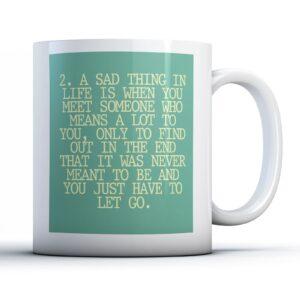 2. A Sad Thing In Life – Printed Quote Mug
