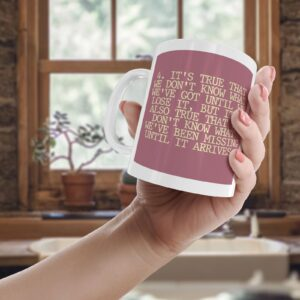 4. True That We Don't Know What We've Got – Printed Quote Mug