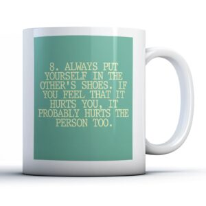 8. Always Put Yourself In The Other's Shoes – Printed Quote Mug