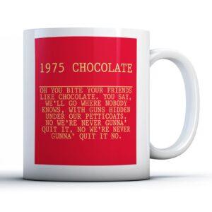1975 Chocolate Lyrics – Printed Quote Mug