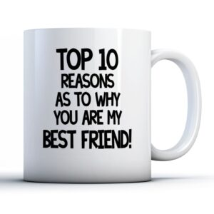 Top 10 Reason You Are My Best Friend – Printed Quote Mug