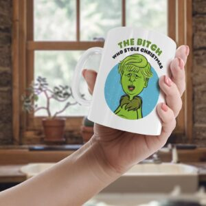 The B*tch Who Stole Christmas  – Printed Mug