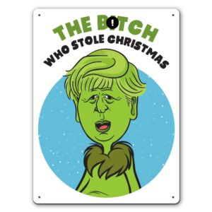 The B*tch Who Stole Christmas  – Metal Wall Sign