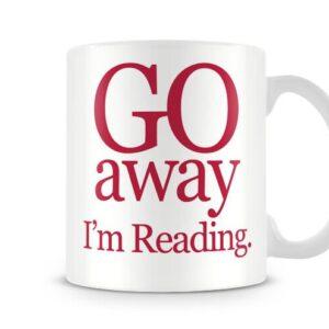 Christmas Stocking Filler Present Go Away I'm Reading – Printed Mug
