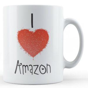 Decorative Writing I Love Amazon – Printed Mug
