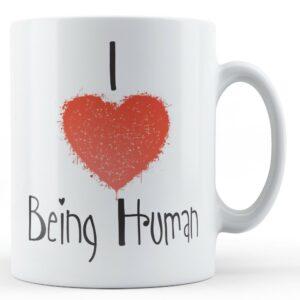 Decorative Writing I Love Being Human – Printed Mug