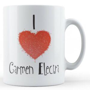 Decorative Writing I Love Carmen Electra – Printed Mug