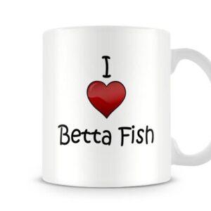 I Love Betta Fish Ideal Gift – Printed Mug