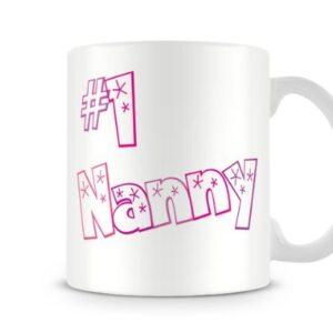#1 Nanny Mum15 Mothers Day – Printed Mug