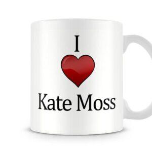 Christmas Stocking Filler I Love Kate Moss Ideal Gift! – Printed Mug