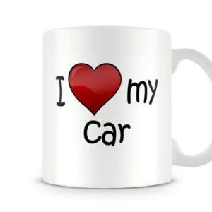Christmas Stocking Filler I Love My Car Ideal Gift! – Printed Mug