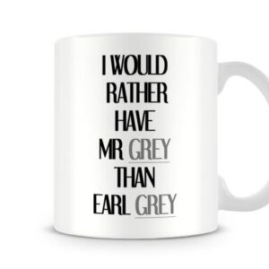 Christmas Stocking Filler Present Rather Have Mr Grey Than Earl Grey – Printed Mug