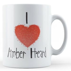 Decorative Writing I Love Amber Heard – Printed Mug