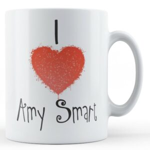 Decorative Writing I Love Amy Smart – Printed Mug