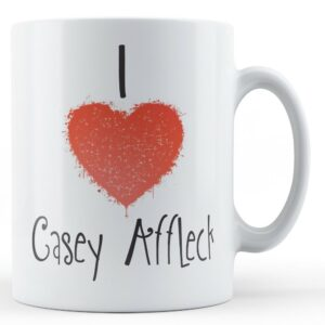 Decorative Writing I Love Casey Affleck – Printed Mug