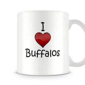 I Love Buffalos Ideal Gift – Printed Mug
