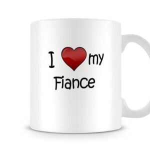 I Love My Fiance Ideal Gift – Printed Mug