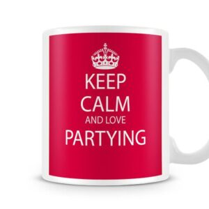 Keep Calm And Love Partying Red Background Ideal Gift – Printed Mug