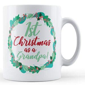 1st Christmas As A Grandpa! – Printed Mug