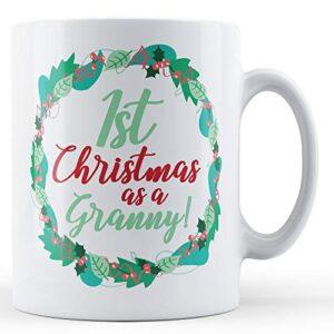1st Christmas As A Granny! – Printed Mug