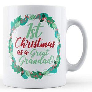 1st Christmas As A Great Grandad! – Printed Mug